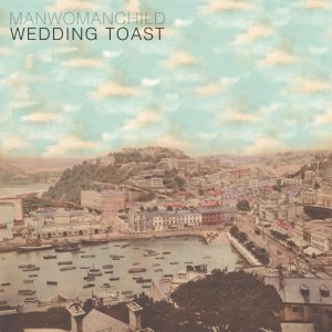 Manwomanchild - Wedding Toast [Single]